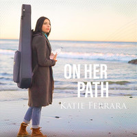 Katie Ferrara - On Her Path