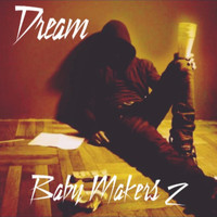 Dream - Baby Makers 2 (Explicit)