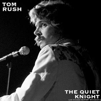 Tom Rush - The Quiet Knight (Live Chicago '74)