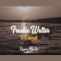 Frankie Walter - I Loved