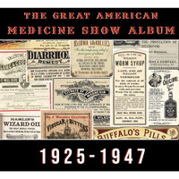 Various Artists / - The Great American Medicine Show Album (1925-1947)