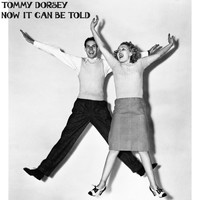 Tommy Dorsey - Now It Can Be Told (Make Believe Ballroom Version)