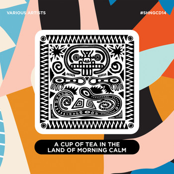 Various Artists - A Cup Of Tea In The Land Of Morning Calm