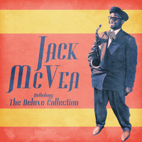 Jack McVea - Anthology: The Deluxe Collection (Remastered)