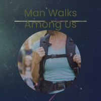 Various Artist - Man Walks Among Us