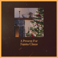 Various Artist - A Present For Santa Claus