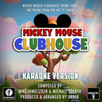 "Urock Karaoke - Mickey Mouse Clubhouse Theme Song (From ""Mickey Mouse Clubhouse"") (Karaoke Version)"