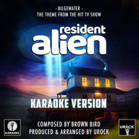 "Urock Karaoke - Bilgewater (From ""Resident Alien"") (Karaoke Version)"
