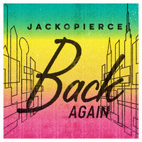 Jackopierce - Back Again