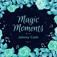 Johnny Cash - Magic Moments with Johnny Cash, Vol. 2