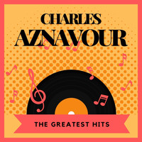 Charles Aznavour - The Greatest Hits