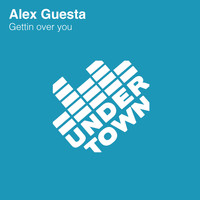 Alex Guesta - Gettin over you