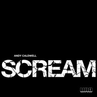 Andy Caldwell - Scream