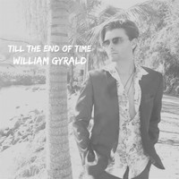 William Gyrald - Till the End of Time