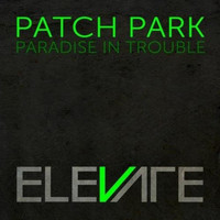 Patch Park - Paradise In Trouble