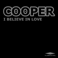 Cooper - I Believe In Love