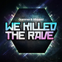 Gammer & Whizzkid - We Killed The Rave