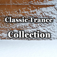 Various Artists - Classic Trance Collection (Explicit)