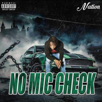 nation - No Mic Chec (Explicit)