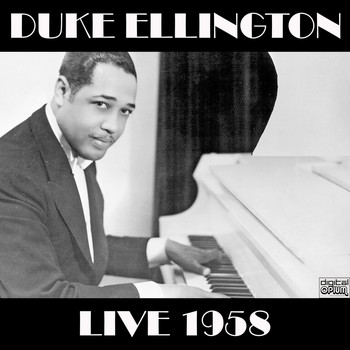 Duke Ellington - Live 1958 (Live)