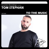 Tom Stephan - To The Music