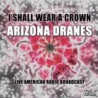 Arizona Dranes - I Shall Wear A Crown