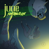 June - Something To Lose (Explicit)