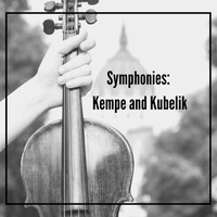 Various Artists - Symphonies: Kempe and Kubelik