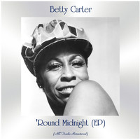 Betty Carter - 'Round Midnight (EP) (All Tracks Remastered)