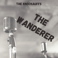 The Knockauffs - The Wanderer