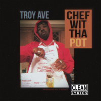 Troy Ave - Chef Wit Tha Pot