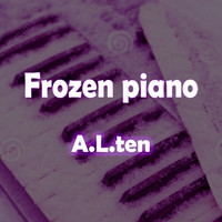 A.L.Ten - Frozen Piano (Instrumental Version) (Instrumental Version)