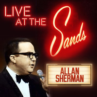 Allan Sherman - Allan Sherman's Live at the Sands
