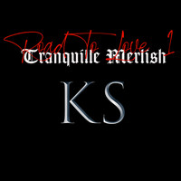 KS - Tranquille Merlish (Road to love 1)