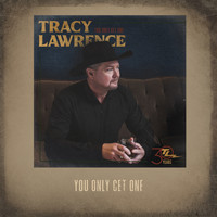 Tracy Lawrence - You Only Get One