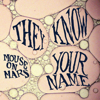 Mouse On Mars - They Know Your Name