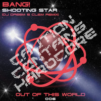 Bang! - Shooting Star (DJ Dreem & CLSM Remix)