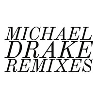 Michael Drake - Remixes (Explicit)