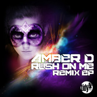 Amber D - Rush On Me 2012