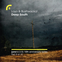 Layo & Bushwacka! - Deep South (Remixes)