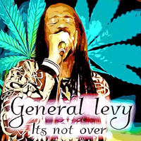 General Levy - Its Not Over