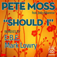 Pete Moss - Should I