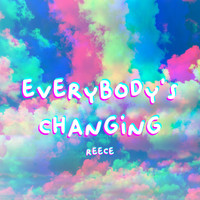REECE - Everybody's Changing