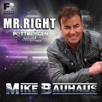 Mike Bauhaus - Mr. Right (Pottblagen Remix)