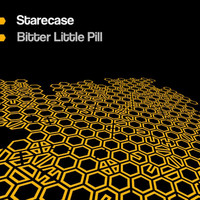 Starecase - Bitter Little Pill