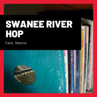 Fats Domino - Swanee River Hop