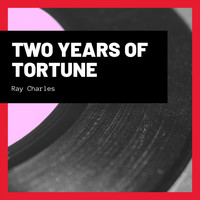Ray Charles - Two Years of Tortune