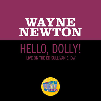 Wayne Newton - Hello, Dolly! (Live On The Ed Sullivan Show, May 30, 1965)
