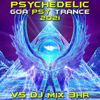 Goa Doc - Psychedelic Goa Psy Trance 2021 Top 40 Chart Hits, Vol. 5 + DJ Mix 3Hr