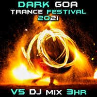 Goa Doc - Dark Goa Trance Festival 2021 Top 40 Chart Hits, Vol. 5 + DJ Mix 3Hr
